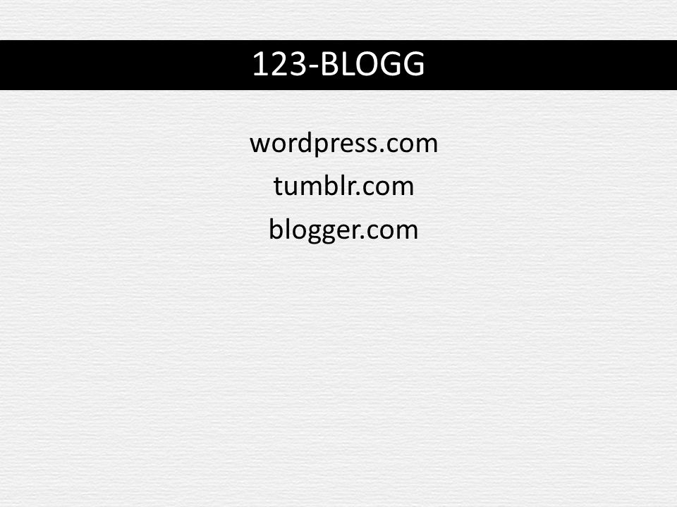 wordpress.com tumblr.com blogger.com 123-BLOGG