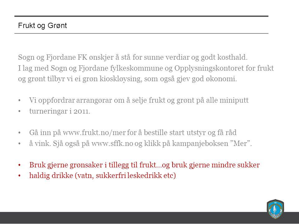 Frukt og Grønt Sogn og Fjordane FK ønskjer å stå for sunne verdiar og godt kosthald.