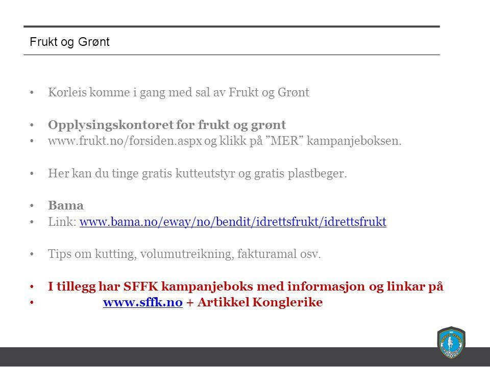 Frukt og Grønt • Korleis komme i gang med sal av Frukt og Grønt • Opplysingskontoret for frukt og grønt • www.frukt.no/forsiden.aspx og klikk på MER kampanjeboksen.