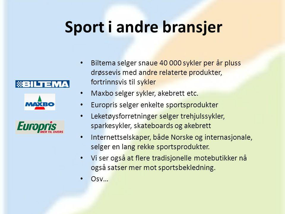 Sport i andre bransjer • Biltema selger snaue 40 000 sykler per år pluss drøssevis med andre relaterte produkter, fortrinnsvis til sykler • Maxbo selg
