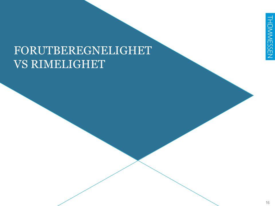 FORUTBEREGNELIGHET VS RIMELIGHET 16