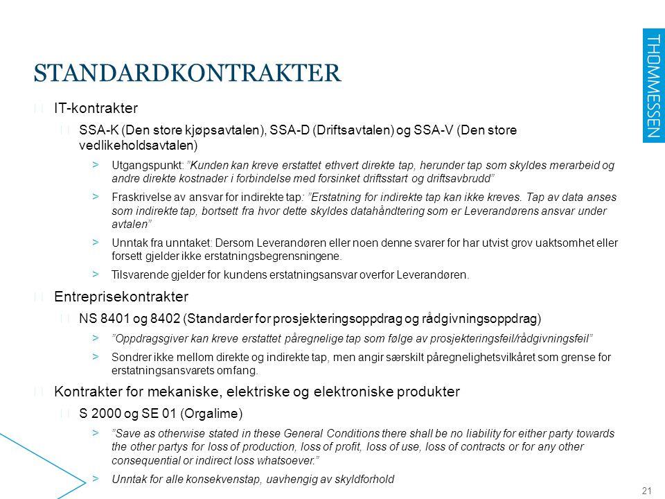 21 STANDARDKONTRAKTER ▶ IT-kontrakter ▷ SSA-K (Den store kjøpsavtalen), SSA-D (Driftsavtalen) og SSA-V (Den store vedlikeholdsavtalen) > Utgangspunkt: