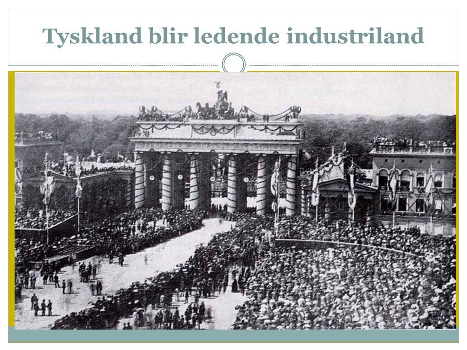 Tyskland blir ledende industriland  Hele Vest-Europa fikk industrialisering i andre halvdel av 1800-tallet  I Russland fikk industrialiseringen også