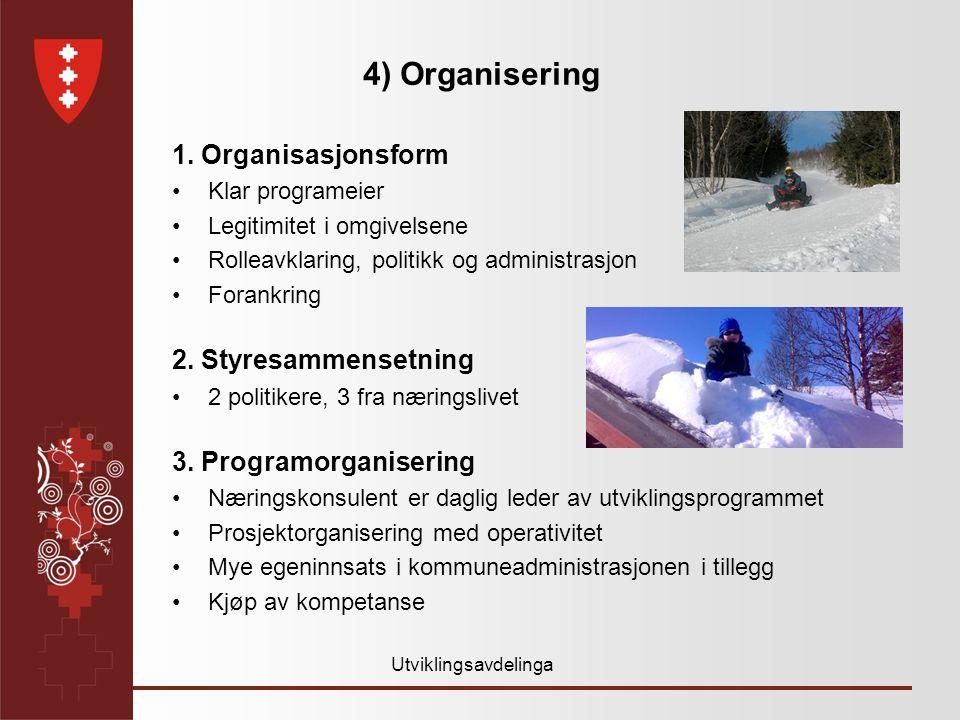 Utviklingsavdelinga 4) Organisering 1.