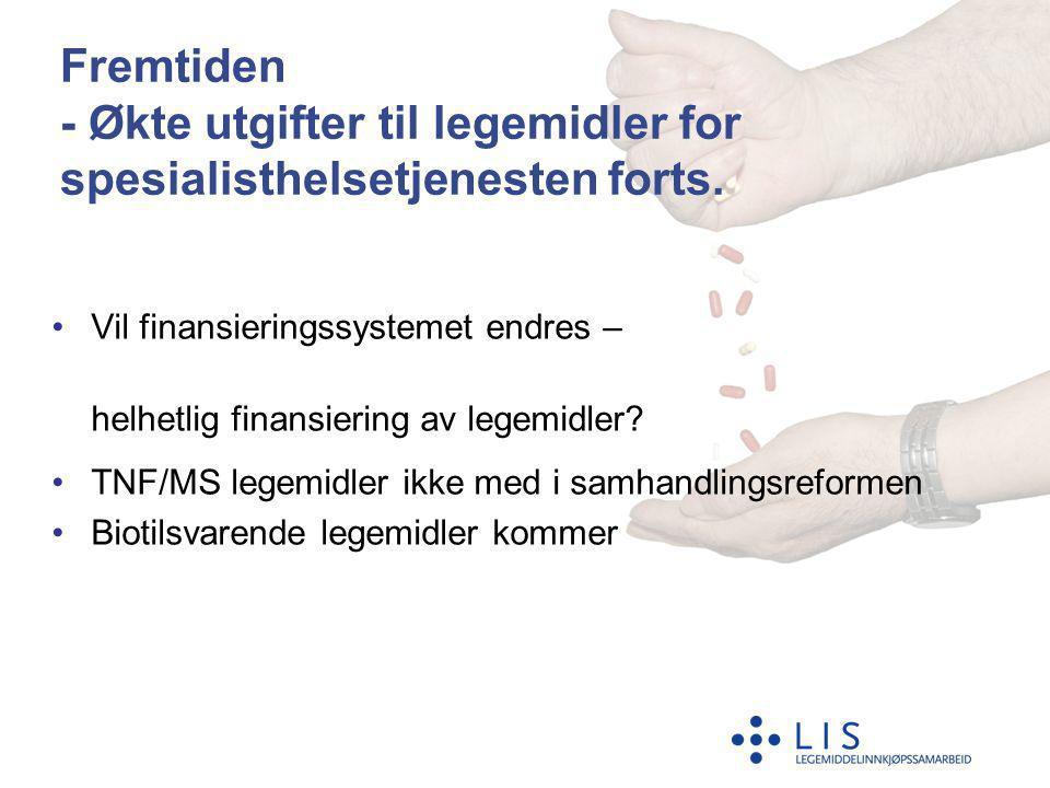 •Vil finansieringssystemet endres – helhetlig finansiering av legemidler? •TNF/MS legemidler ikke med i samhandlingsreformen •Biotilsvarende legemidle