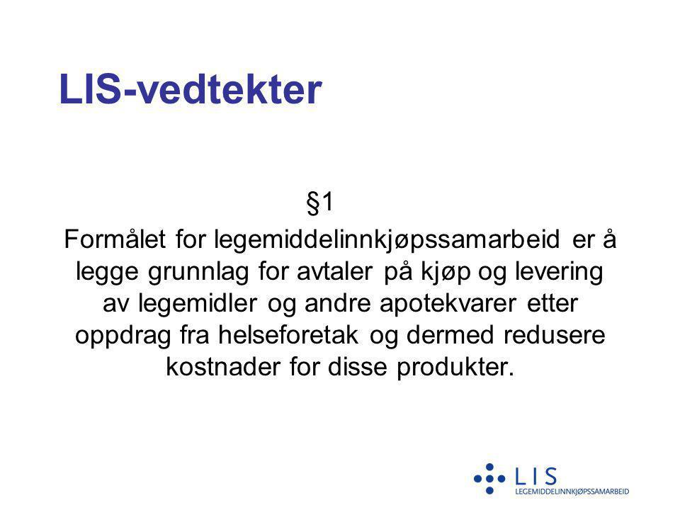 LIS-vedtekter §1 Formålet for legemiddelinnkjøpssamarbeid er å legge grunnlag for avtaler på kjøp og levering av legemidler og andre apotekvarer etter
