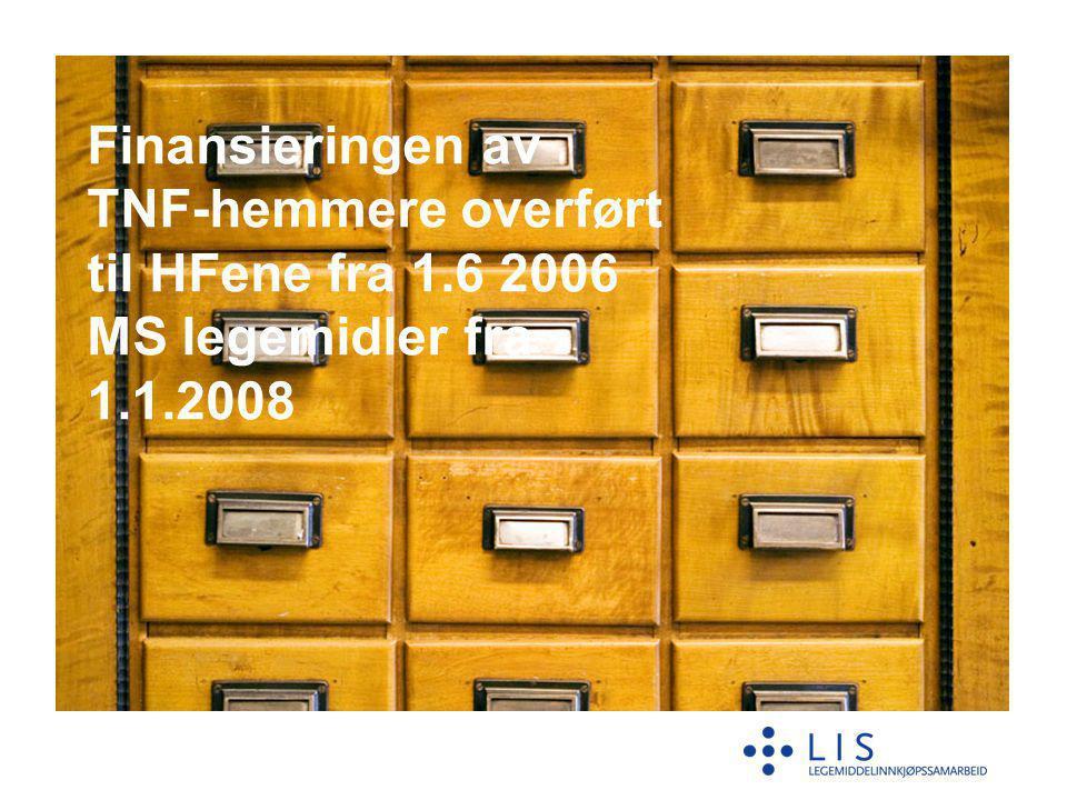 Finansieringen av TNF-hemmere overført til HFene fra 1.6 2006 MS legemidler fra 1.1.2008