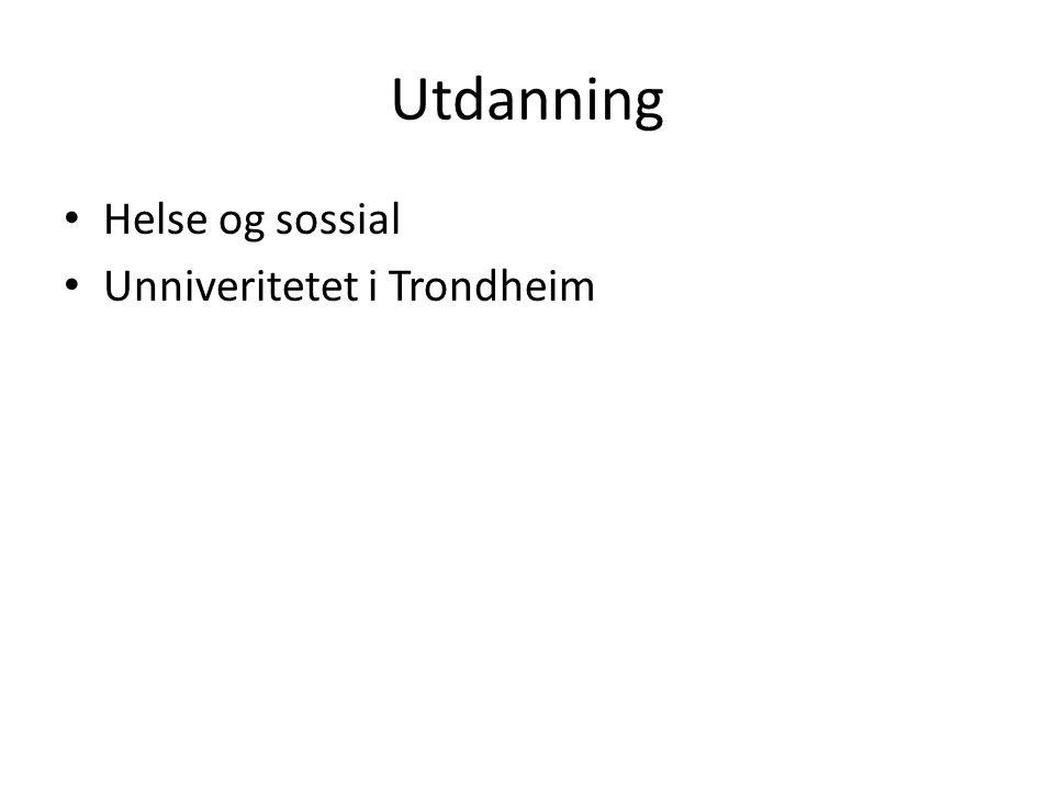 Utdanning • Helse og sossial • Unniveritetet i Trondheim