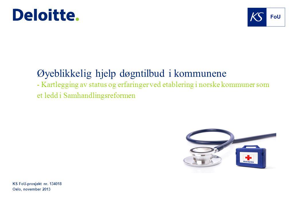 KS FoU-prosjekt nr. 134018 Oslo, november 2013 Øyeblikkelig hjelp døgntilbud i kommunene - Kartlegging av status og erfaringer ved etablering i norske
