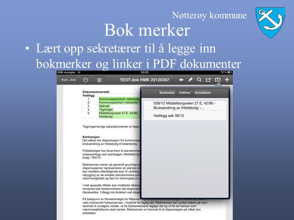 Nøtterøy kommune Bok merker •Lært opp sekretærer til å legge inn bokmerker og linker i PDF dokumenter