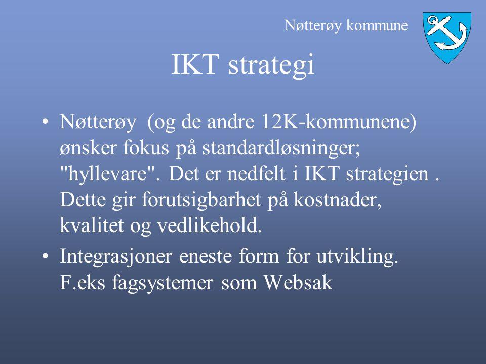 Nøtterøy kommune IKT strategi •Nøtterøy (og de andre 12K-kommunene) ønsker fokus på standardløsninger;