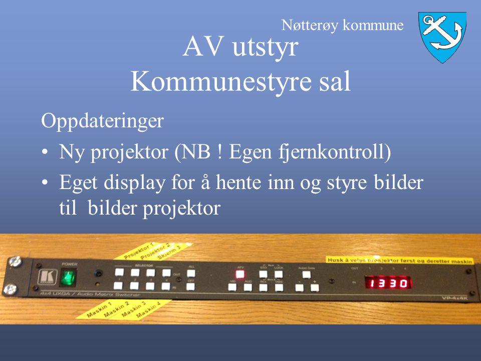 Nøtterøy kommune AV utstyr Kommunestyre sal Oppdateringer •Ny projektor (NB ! Egen fjernkontroll) •Eget display for å hente inn og styre bilder til bi