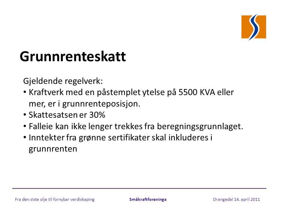 Grunnrenteskatt Gjeldende regelverk: • Kraftverk med en påstemplet ytelse på 5500 KVA eller mer, er i grunnrenteposisjon.