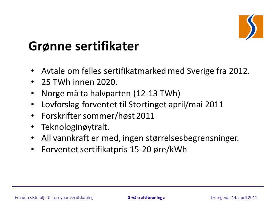 Grønne sertifikater • Avtale om felles sertifikatmarked med Sverige fra 2012.