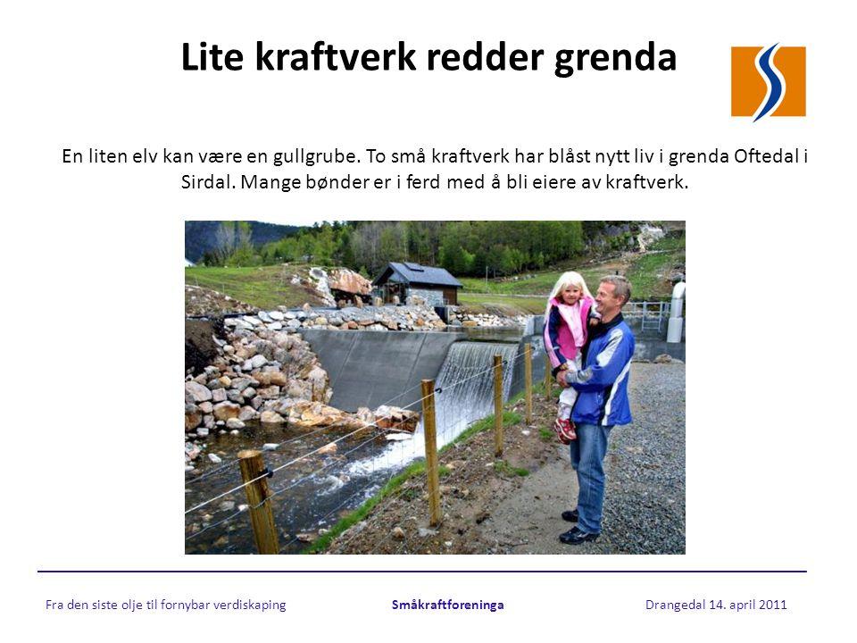 Ferdig kraftverk Fra den siste olje til fornybar verdiskaping Småkraftforeninga Drangedal 14.