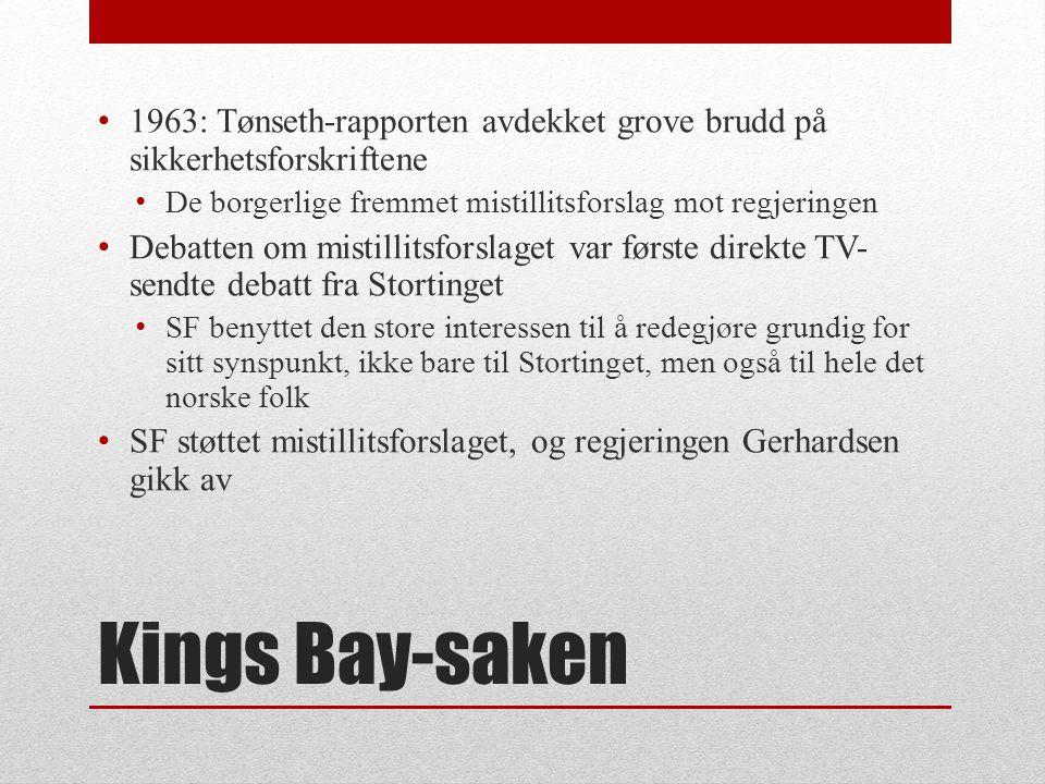 Kings Bay-saken • Valget 1961: Arbeiderpartiet mistet sitt flertall og ble avhengige av støtte fra Sosialistisk Folkepartis (SF) to representanter for å danne regjering • 1962: Gruveulykke i Kongsfjorden på Svalbard • 21 mennesker mistet livet • Flere ulykker på 40-og 50-tallet, Stortinget hadde pålagt regjeringen å trygge forholdene for å kunne ta opp igjen driften.