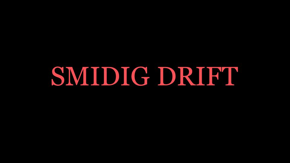 SMIDIG DRIFT