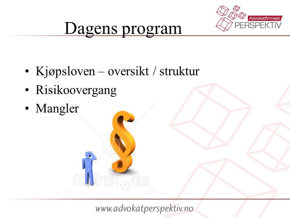 Dagens program •Kjøpsloven – oversikt / struktur •Risikoovergang •Mangler
