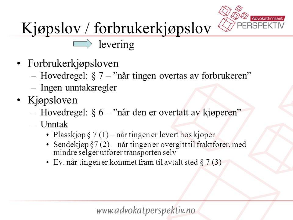 """Kjøpslov / forbrukerkjøpslov levering •Forbrukerkjøpsloven –Hovedregel: § 7 – """"når tingen overtas av forbrukeren"""" –Ingen unntaksregler •Kjøpsloven –Ho"""