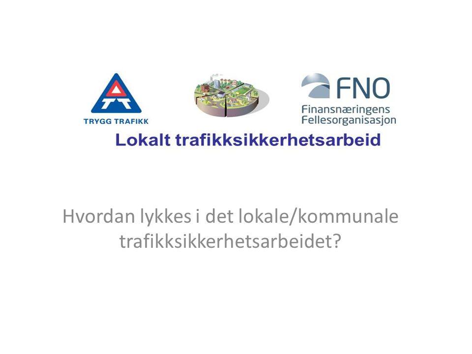 Hvordan lykkes i det lokale/kommunale trafikksikkerhetsarbeidet
