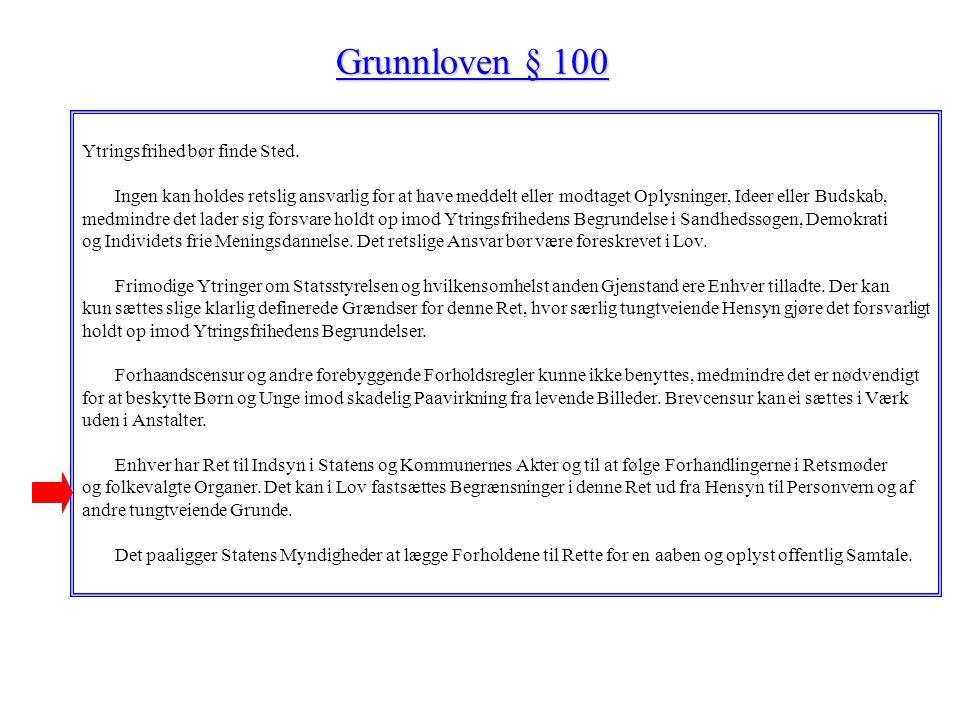 Grunnloven § 100 Ytringsfrihed bør finde Sted.