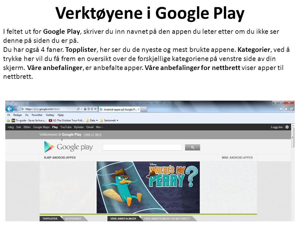 Verktøyene i Google Play I feltet ut for Google Play, skriver du inn navnet på den appen du leter etter om du ikke ser denne på siden du er på.