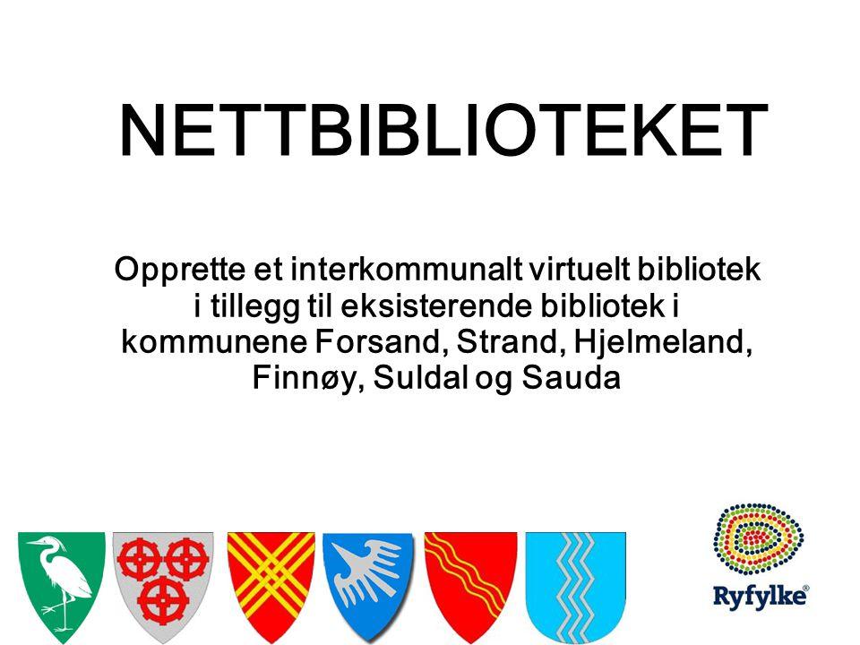 NETTBIBLIOTEKET Opprette et interkommunalt virtuelt bibliotek i tillegg til eksisterende bibliotek i kommunene Forsand, Strand, Hjelmeland, Finnøy, Suldal og Sauda