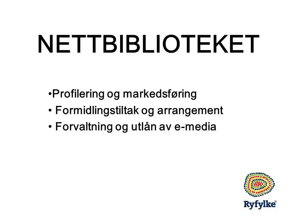 NETTBIBLIOTEKET •Profilering og markedsføring • Formidlingstiltak og arrangement • Forvaltning og utlån av e-media