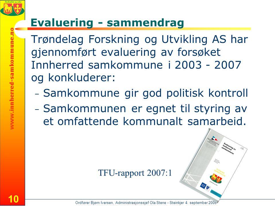 www.innherred-samkommune.no Ordfører Bjørn Iversen, Administrasjonssjef Ola Stene - Steinkjer 4. september 2008 10 Evaluering - sammendrag Trøndelag F