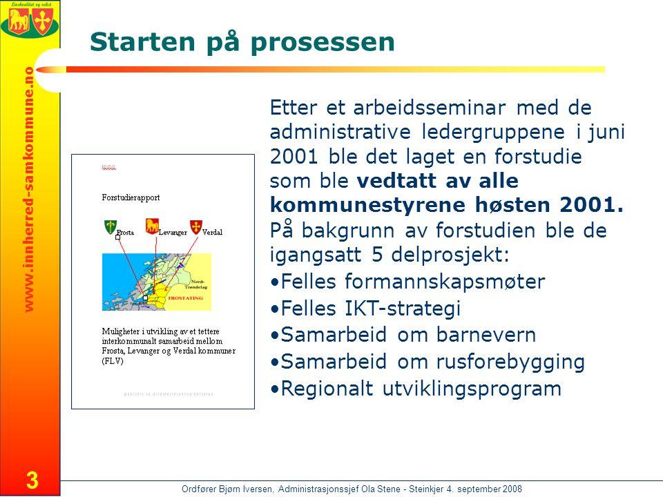 www.innherred-samkommune.no Ordfører Bjørn Iversen, Administrasjonssjef Ola Stene - Steinkjer 4. september 2008 3 Starten på prosessen Etter et arbeid