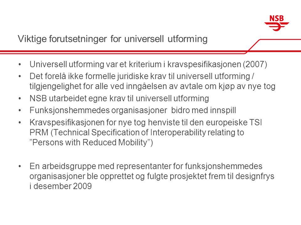 Viktige forutsetninger for universell utforming •Universell utforming var et kriterium i kravspesifikasjonen (2007) •Det forelå ikke formelle juridisk
