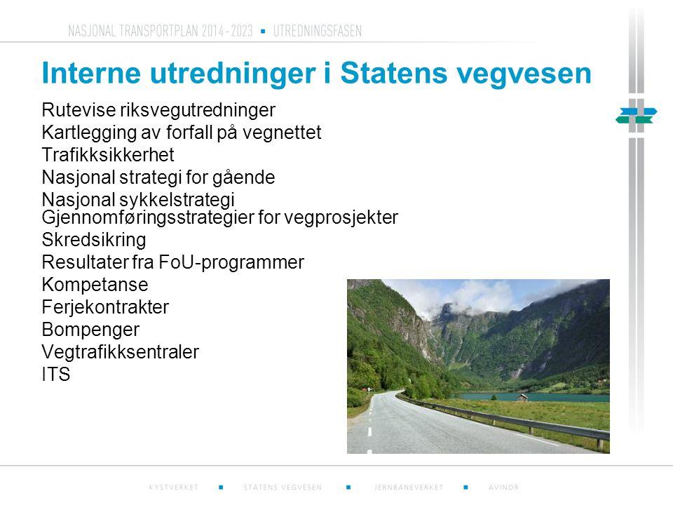 Interne utredninger i Statens vegvesen Rutevise riksvegutredninger Kartlegging av forfall på vegnettet Trafikksikkerhet Nasjonal strategi for gående N