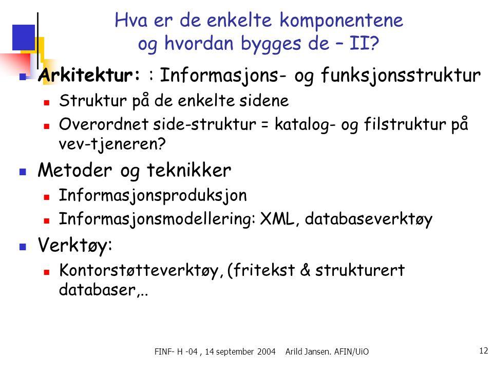 FINF- H -04, 14 september 2004 Arild Jansen.