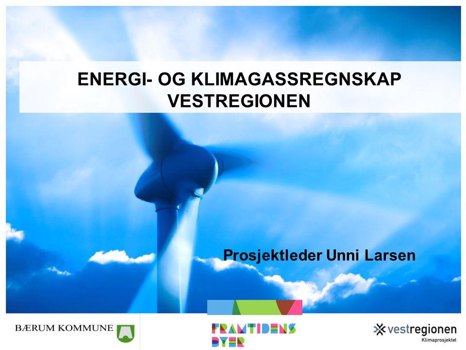 ENERGI- OG KLIMAGASSREGNSKAP VESTREGIONEN Prosjektleder Unni Larsen
