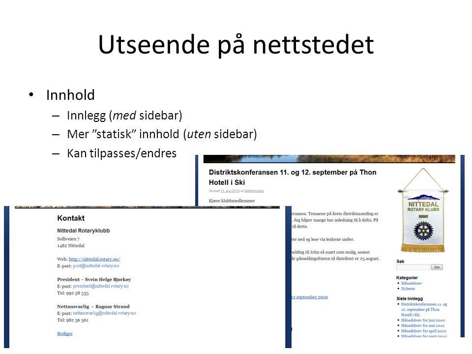 """Utseende på nettstedet • Innhold – Innlegg (med sidebar) – Mer """"statisk"""" innhold (uten sidebar) – Kan tilpasses/endres"""