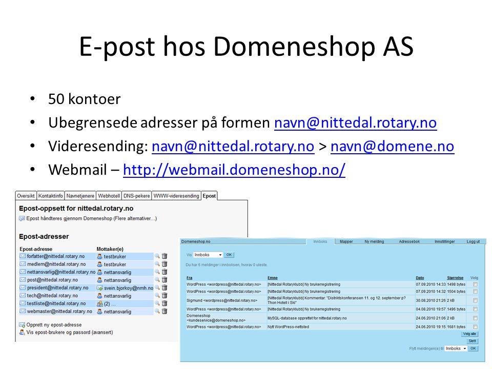 E-post hos Domeneshop AS • 50 kontoer • Ubegrensede adresser på formen navn@nittedal.rotary.nonavn@nittedal.rotary.no • Videresending: navn@nittedal.r