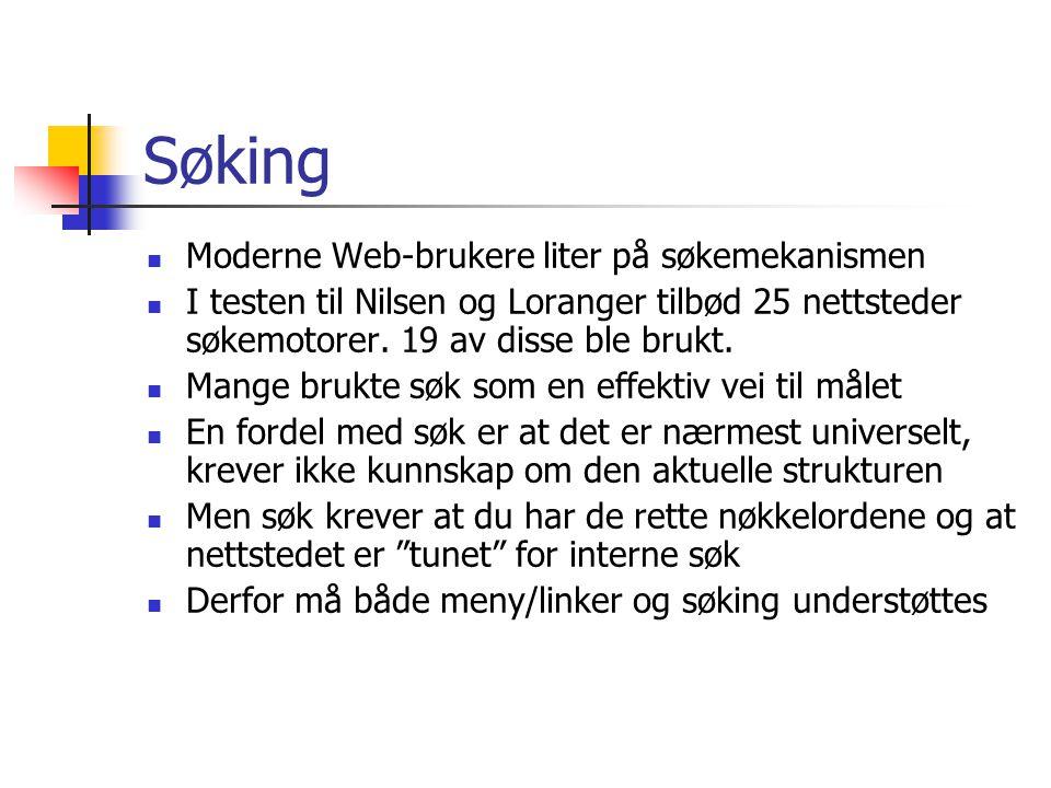  Moderne Web-brukere liter på søkemekanismen  I testen til Nilsen og Loranger tilbød 25 nettsteder søkemotorer. 19 av disse ble brukt.  Mange brukt
