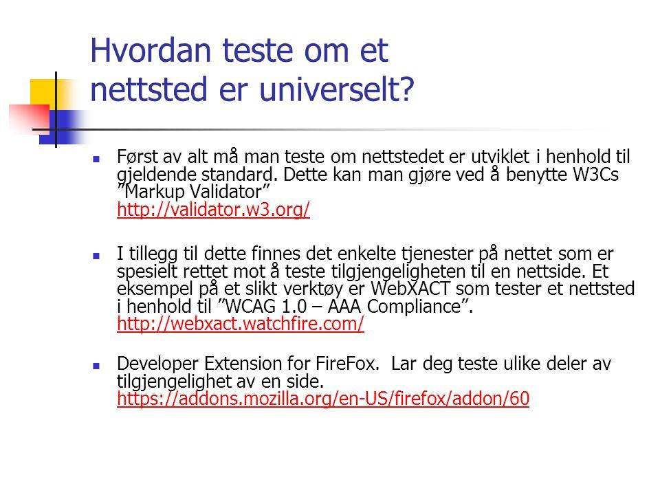 Hvordan teste om et nettsted er universelt?  Først av alt må man teste om nettstedet er utviklet i henhold til gjeldende standard. Dette kan man gjør