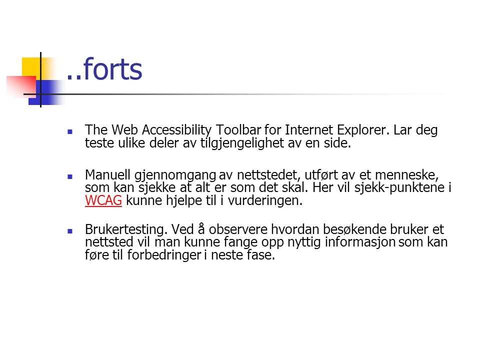 ..forts  The Web Accessibility Toolbar for Internet Explorer.