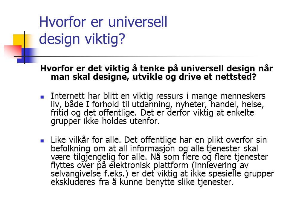 Hvorfor er universell design viktig? Hvorfor er det viktig å tenke på universell design når man skal designe, utvikle og drive et nettsted?  Internet