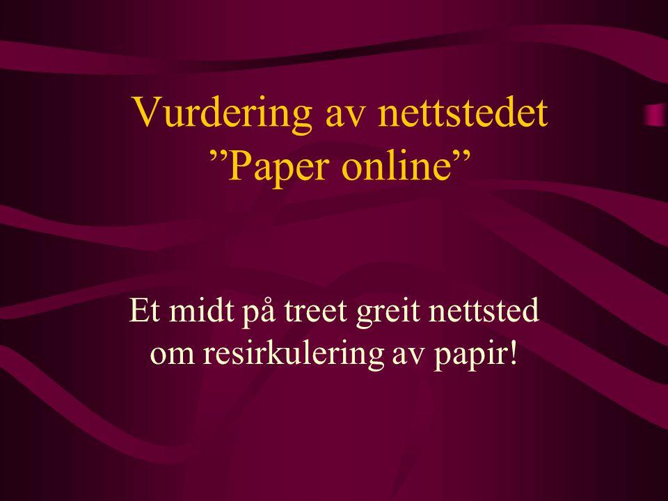 """Vurdering av nettstedet """"Paper online"""" Et midt på treet greit nettsted om resirkulering av papir!"""