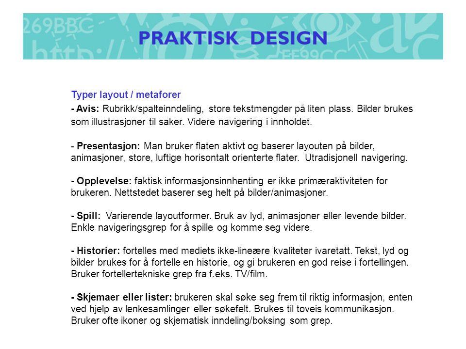Typer layout / metaforer - Avis: Rubrikk/spalteinndeling, store tekstmengder på liten plass.