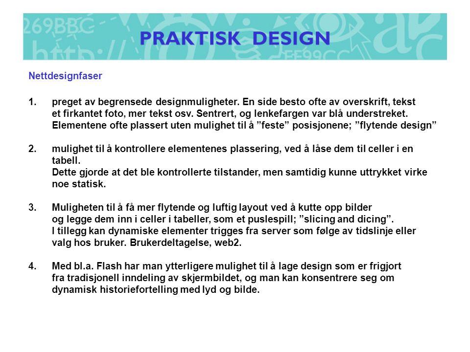 Nettdesignfaser 1.preget av begrensede designmuligheter.