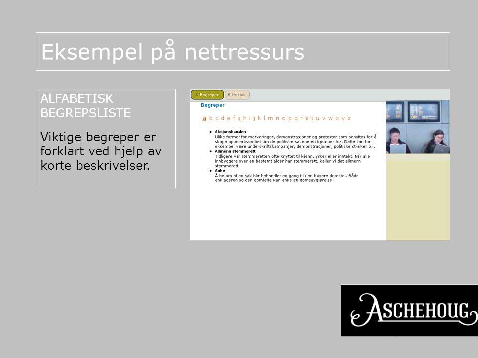 Eksempel på nettressurs ALFABETISK BEGREPSLISTE Viktige begreper er forklart ved hjelp av korte beskrivelser.