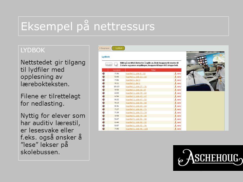 Eksempel på nettressurs LYDBOK Nettstedet gir tilgang til lydfiler med opplesning av lærebokteksten.
