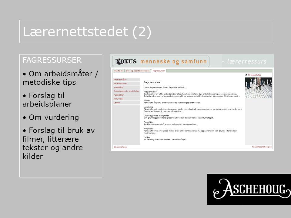 Lærernettstedet (2) FAGRESSURSER • Om arbeidsmåter / metodiske tips • Forslag til arbeidsplaner • Om vurdering • Forslag til bruk av filmer, litterære tekster og andre kilder