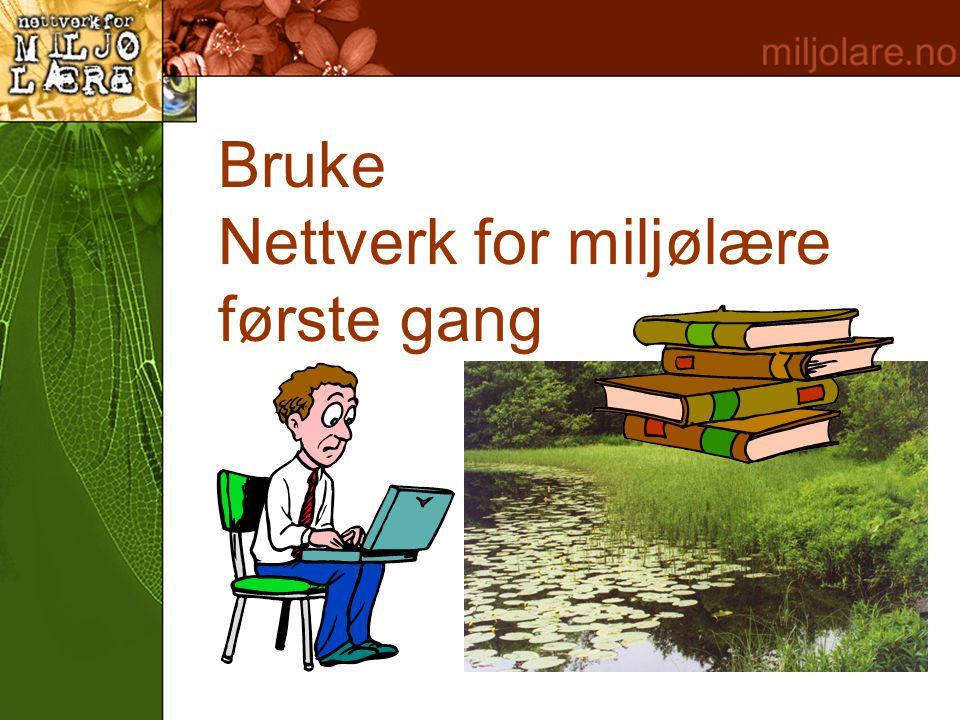 Bruke Nettverk for miljølære første gang