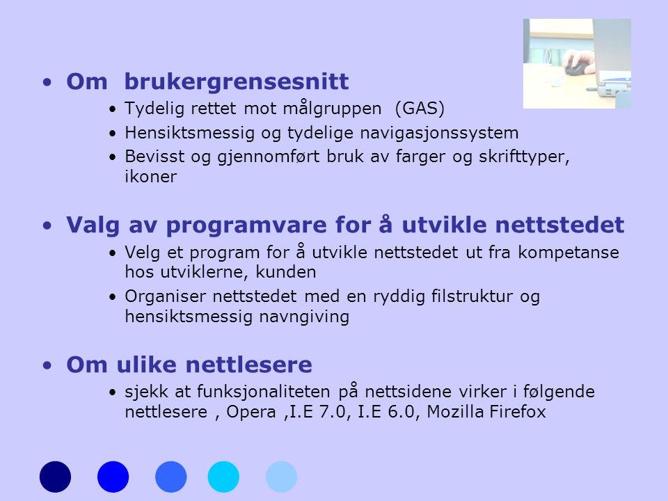 •Om brukergrensesnitt •Tydelig rettet mot målgruppen (GAS) •Hensiktsmessig og tydelige navigasjonssystem •Bevisst og gjennomført bruk av farger og skr