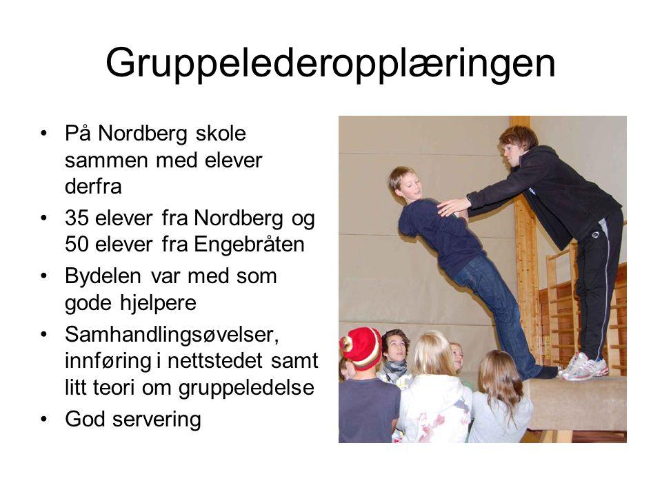 Gruppelederopplæringen •På Nordberg skole sammen med elever derfra •35 elever fra Nordberg og 50 elever fra Engebråten •Bydelen var med som gode hjelp