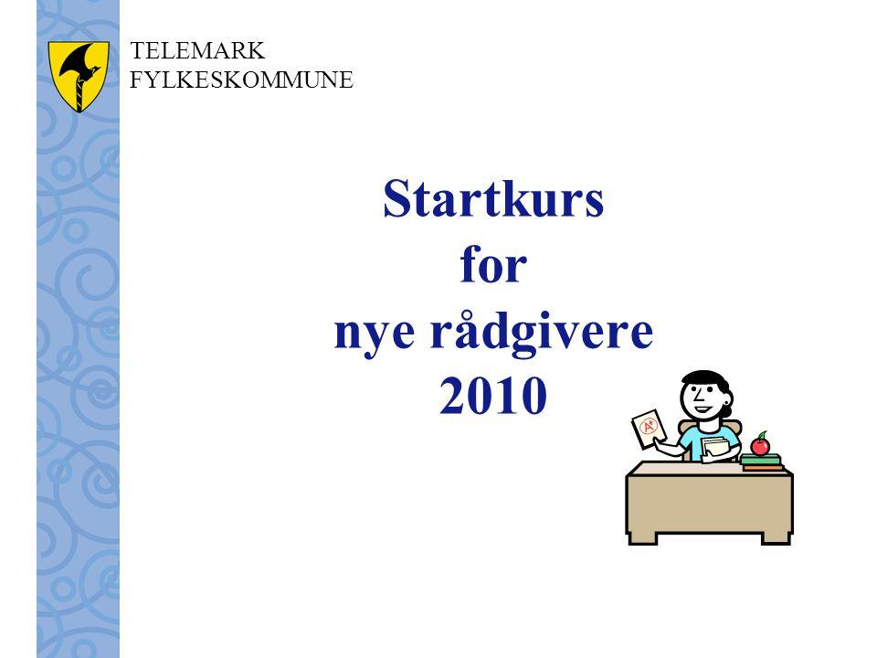 TELEMARK FYLKESKOMMUNE Startkurs for nye rådgivere 2010